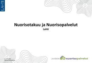 Nuorisotakuu ja Nuorisopalvelut Lahti