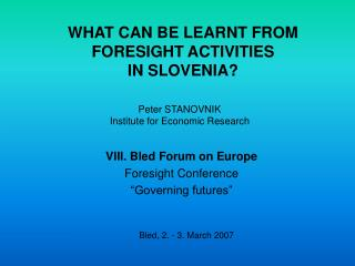 WHAT CAN BE LEARNT FROM FORESIGHT ACTIVITIES IN SLOVENIA?