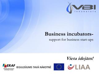Business incubators- support for business start-ups