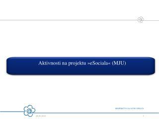 Aktivnosti na projektu »eSociala« (MJU)