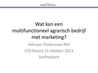 Wat kan een  multifunctioneel agrarisch bedrijf met marketing?