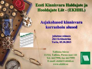 Tallinna büroo 11314, Tallinn, Pärnu mnt 141 Tel. 6617998, fax 6617999 E-mail: ekhhl@ekhhl.ee