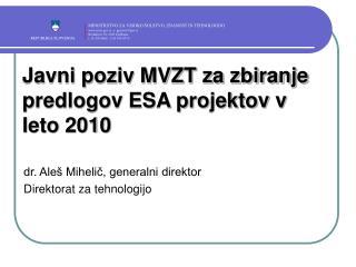 Javni poziv MVZT za zbiranje predlogov ESA projektov v leto 2010