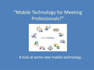 """Mobile Technology for Meeting Professionals?"""