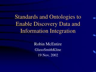 Standards and Ontologies to Enable Discovery Data and Information Integration