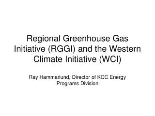 Regional Greenhouse Gas Initiative RGGI and the Western Climate Initiative WCI