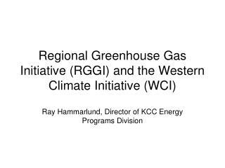 Regional Greenhouse Gas Initiative RGGI and the Western Climate Initiative WCI