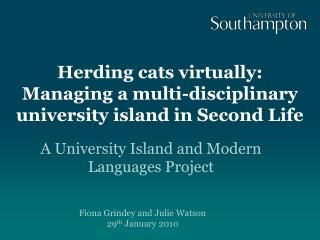 Herding cats virtually: Managing a multi-disciplinary university island in Second Life