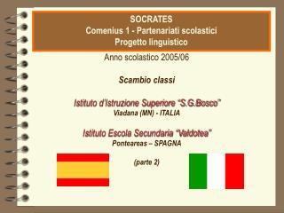 CITTADINANZA EUROPEA ATTIVA Anno scolastico 2005/06  Scambio classi