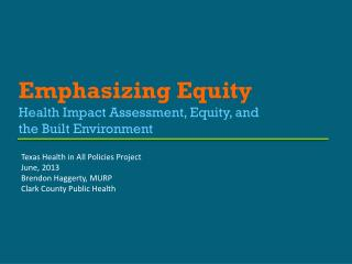 Emphasizing Equity Health Impact Assessment, Equity, and the Built Environment