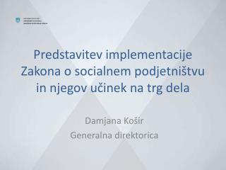 Predstavitev implementacije Zakona o socialnem podjetni�tvu in njegov u?inek na trg dela