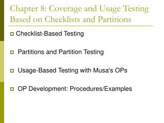 Chapter 8: Coverage and Usage Testing  Based on Checklists and Partitions