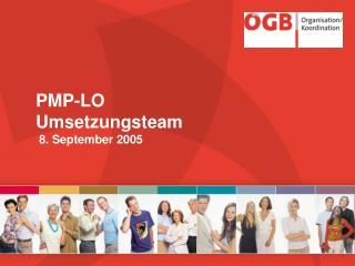 PMP-LO Umsetzungsteam  8. September 2005