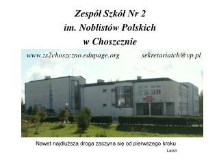 Zesp�? Szk�? Nr 2 im. Noblist�w Polskich w Choszcznie
