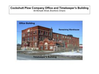 Cockshutt Plow Company Office and Timekeeper's Building 66 Mohawk Street, Brantford, Ontario