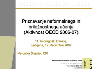 Priznavanje neformalnega in prilo�nostnega u?enja  (Aktivnost OECD 2006-07)
