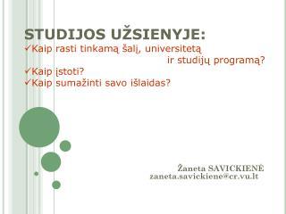 STUDIJOS  UŽSIENYJE:  Kaip rasti tinkamą šalį, universitetą  i r studijų programą? Kaip įstoti?