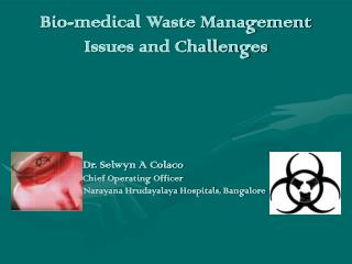 Bio-medical Waste Management  Issues and Challenges