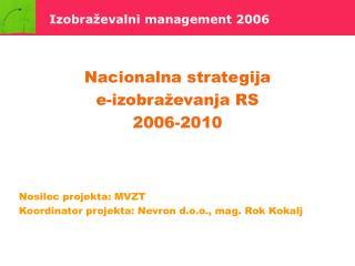 Nacionalna strategija  e-izobraževanja RS 2006-2010