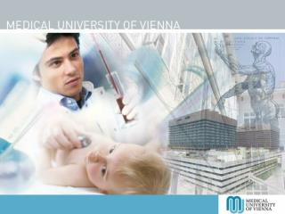 The Medical University of Vienna is...  a medical institution with a tradition of over  640 years