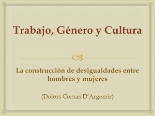 Trabajo, G�nero y Cultura