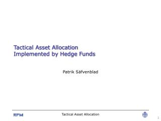Tactical Asset Allocation Implemented by Hedge Funds