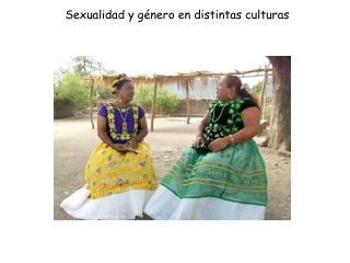 Sexualidad y género en distintas culturas