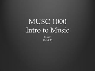 MUSC 1000 Intro to Music