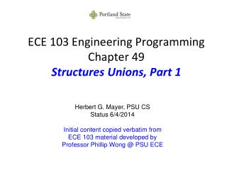 ECE 103 Engineering Programming Chapter 49 Structures Unions, Part 1