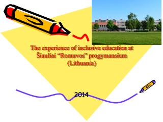 "The experience of inclusive education at  Šiauliai  "" Romuvos ""  progymansium  (Lithuania)"