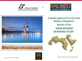A global approach for the Arab Railway Integration. Results of the