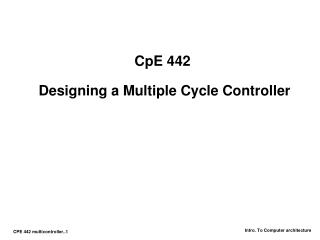 CpE 442  Designing a Multiple Cycle Controller