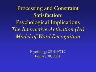 Psychology 85-419/719 January 30, 2001
