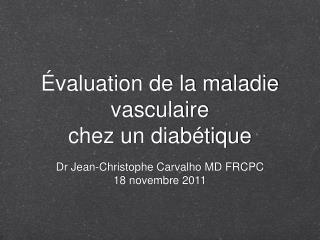 Évaluation de la maladie vasculaire chez un diabétique