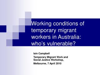 Working conditions of temporary migrant workers in Australia: who s vulnerable