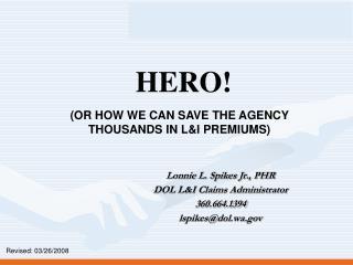 Lonnie L. Spikes Jr., PHR DOL L&I Claims Administrator 360.664.1394 lspikes@dol.wa