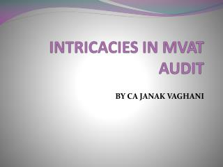 INTRICACIES IN MVAT AUDIT