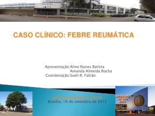 Apresentação:Aline Nunes Batista                            Amanda Almeida Rocha