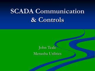 SCADA Communication & Controls