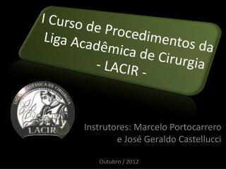 I Curso de Procedimentos da  Liga Acadêmica de Cirurgia  - LACIR -