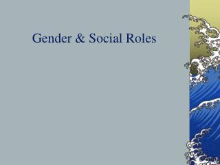 Gender & Social Roles