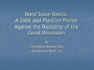 Bond Issue Basics: A Debt and PlanCon Primer Against the Backdrop of the Great Recession