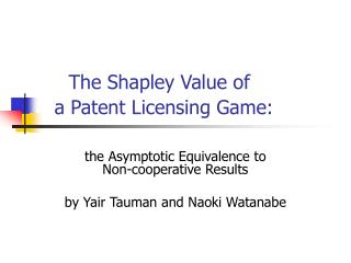The Shapley Value of  a Patent Licensing Game: