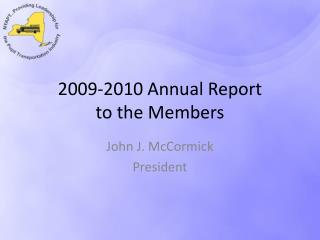 2009-2010 Annual Report  to the Members
