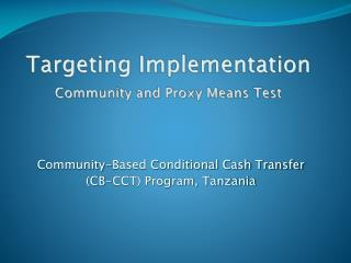 Targeting Implementation Community and Proxy Means Test