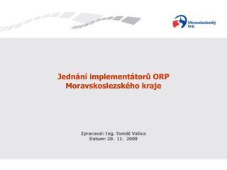 Jednání implementátorů ORP Moravskoslezského kraje