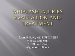 Whiplash Injuries Evaluation and treatment