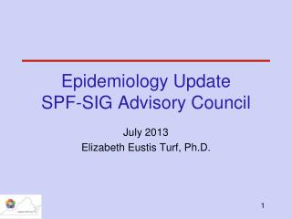 Epidemiology Update SPF-SIG Advisory Council