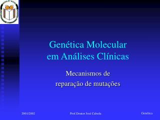 Genética Molecular  em Análises Clínicas