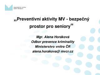 """"""" Preventivní aktivity MV - bezpečný prostor pro seniory """""""